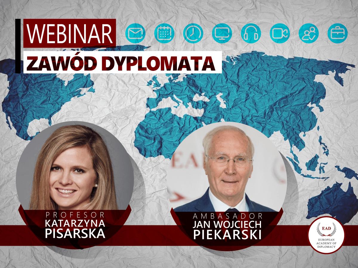 """Webinar """"Zawód Dyplomata"""" zAmbasadorem Janem Wojciechem Piekarskim"""