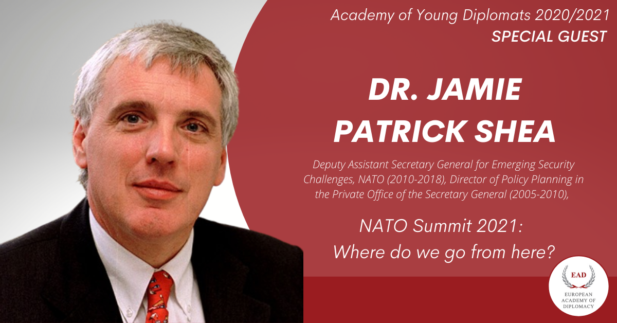 Special Guest – Dr. Jamie Shea at the Academy of Young Diplomats 2020/2021